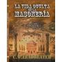 La Vida Oculta De La Masoneria - C.w. Leadbeater