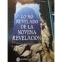 Lo No Revelado De La Novena Revelacion - Eduardo Grecco