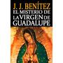 El Misterio De La Virgen De Guadalupe - Jj Benitez - Digital