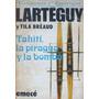 Tahití, La Piragua Y La Bomba - J.larteguy