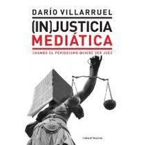 ( In ) Justicia Mediatica De Dario Villarroel