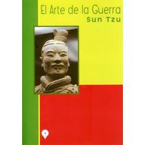 El Arte De La Guerra. Sun Tzu. (nuevo)