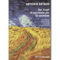 Antonin Artaud / Van Gogh, El Suicidado Por La Sociedad
