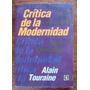 Alain Touraine, Crítica De La Modernidad, Ed. Fce