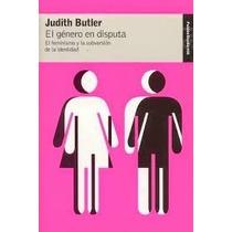 El Genero En Disputa - Judith Butler - Paidos