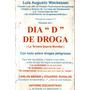 Dia D De Droga (la 3ra Guerra Mundial) Luis August Weckesser