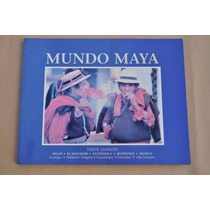 Mundo Maya Thor Janson Ed. Artemis 1998 Fotografía Cultura
