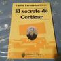 Julio Cortazar El Secreto De Cortazar Emilio F Ciccio