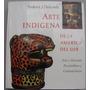 Arte Indígena De La América Del Sur - F. J. Dockstader