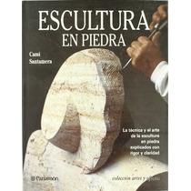 Escultura En Piedra - Cami Santamera. Ed.parramon