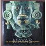 Mayas - Los Tesoros De La Antigua Civilización