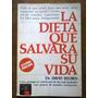 Dr. David Reuben - La Dieta Que Salvará Su Vida. Best Seller