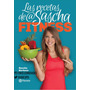 Dieta Sascha Fitness. Recetas De Sascha Barboza E Book