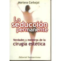 La Seduccion Permanente M. Carbajal Cirugía Estetica