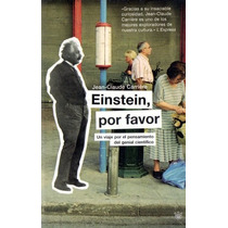 Jean Claude Carriere - Einstein Por Favor - Libro Nuevo