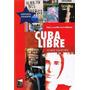 Cuba Libre Vivir Y Escribir En La Habana - Sanchez Y - Marea