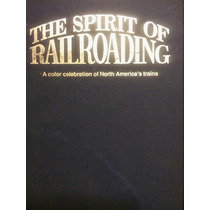 Guia Trenes The Spirit Of Railroading North America