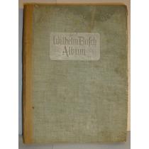 Antiguo Libro Aleman, Wilhelm Bufch Album,987 Ilustracs,1947