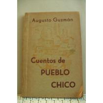 Augusto Guzmán - Cuentos De Pueblo Chico -bolivia Lacalesita