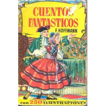 Libro Cuentos Fantasticos E.t.a. Hoffmann Con Historietas