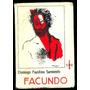 Facundo. Domingo Faustino Sarmiento. Editorial Sur. 1962