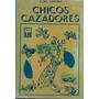 Libro Chicos Cazadores Elias Carpena Huemul 153 Pgs
