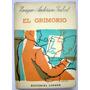 Anderson Imbert. El Grimorio. 1961. 1ª Ed. Dedicado.