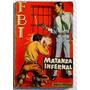 Matanza Infernal, Angelo De Tarturis - F B I Nº 423