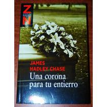 Una Corona Para Tu Entierro - James Hadley Chase