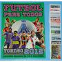 Album Futbol Para Todos Torneo 2012+todas Las Figus A Pegar