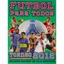 Figuritas Del Album Futbol Para Todos Torneo 2012 No Oficial