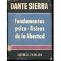 Fundamentos Psico Físicos De La Libertad, Dante Sierra. S4