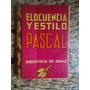 Elocuencia Y Estilo-blas Pascal $60
