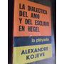 A. Kojeve. La Dialéctica Del Amo Y El Esclavo En Hegel