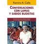 Conversaciones Con Lamas Y Sabios Budistas - Ramiro Calle