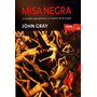 Misa Negra - John Gray - Libro Nuevo - 3691