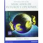 Introduccion A Los Mercados De Futuros Y Opciones 8ª Ed