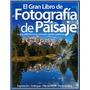 El Gran Libro De Fotografia De Paisaje (2013). Libro Digital