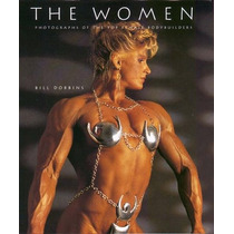 The Women Bill Dobbins Photograph Of Top Female Bodybuilders