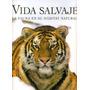 Vida Salvaje La Fauna En Su Hábitat Natural Ed. Parragón