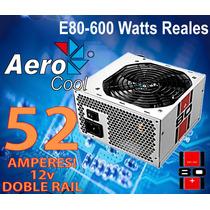 Fuente Aerocool E80 600w Reales 52a! Gamer