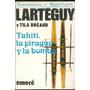 Tahiti La Piragua Y La Bomba. Jean Larteguy