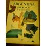 Libro Argentina Atlasy Su Geografia Editorias Oriente.......