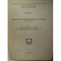 Las Provincias Geohidrologicas De Mexico Alfonso Carreño