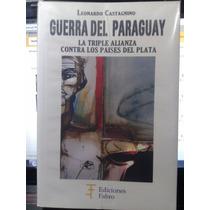 La Guerra Del Paraguay - Leonardo Castagnino
