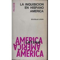 La Inquisición En Hispano América Lewin Boleslao