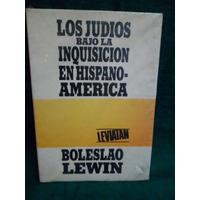 Los Judios Bajo La Inquisicion En Hispanoamerica De B.lewin