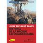 Historia De La Nacion Latinoamericana - Jorge Abelardo Ramos