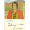 Titaquín, El Inca Andaluz, Lucía Gálvez