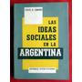 Carlos M. Lombardi: Las Ideas Sociales En La Argentina.